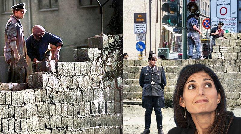La ZTL a Roma è il nuovo muro di Berlino di Virginia Raggi